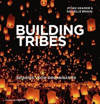 Building Tribes - Reisgids voor organisaties - Jitske Kramer